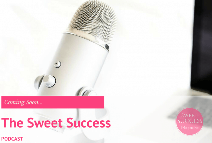 Coming Soon…The Sweet Success Podcast!