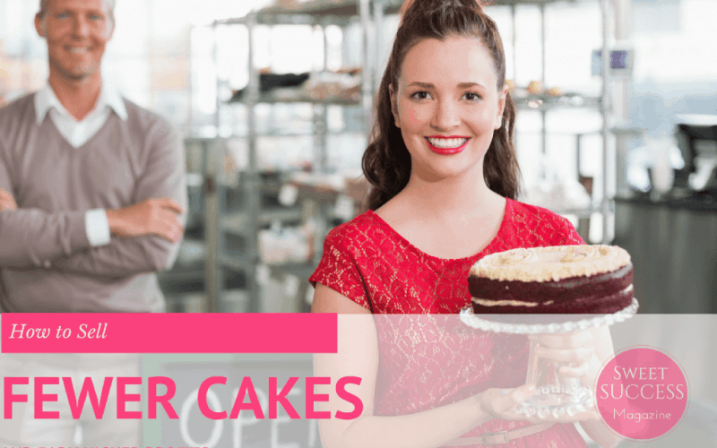 Sell Fewer Cakes for Higher Profits