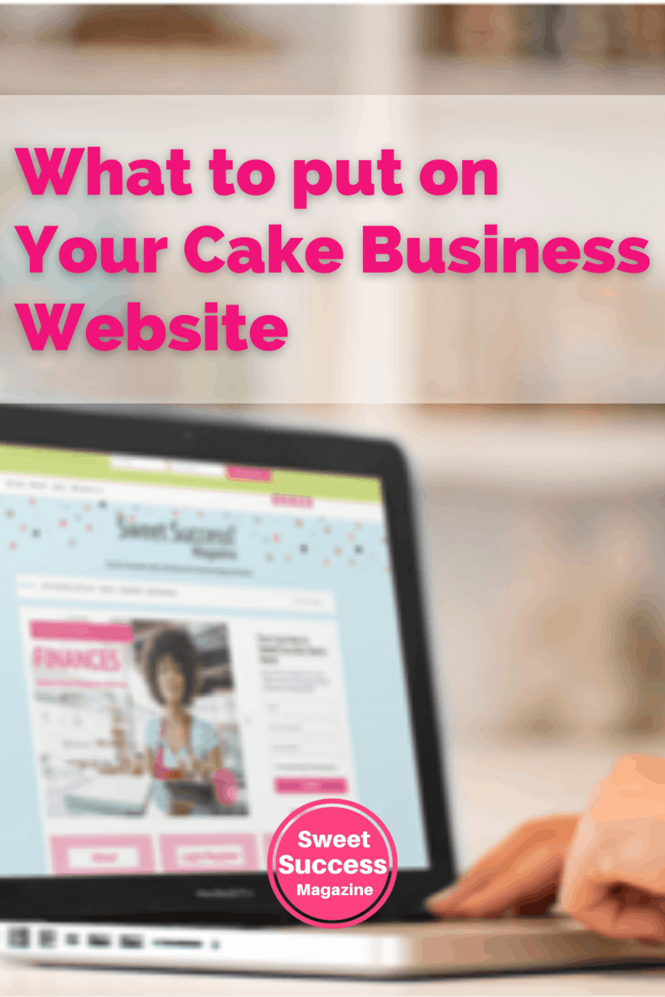 someone typing on a laptop with a cake business website on the screen